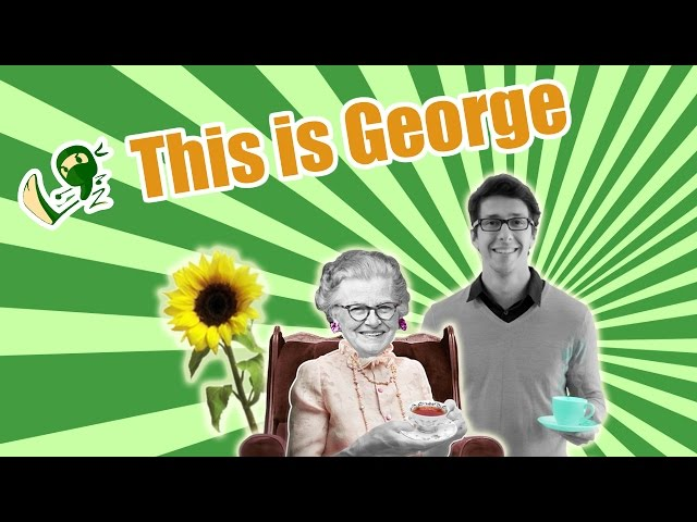 This is George: From the Trees to Our Tea