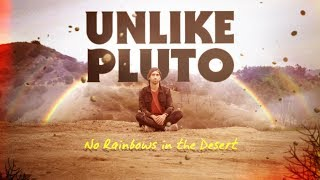 Unlike Pluto - No Rainbows In The Desert (Pluto Tapes)