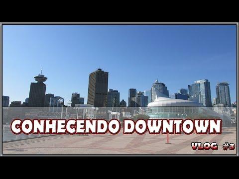 2º (Vlog) Conhecendo downtown - Vancouver Cidade ao ar Livre.