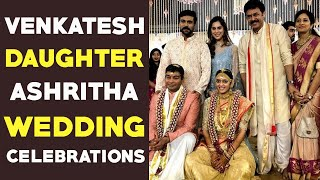 Venkatesh daughter Ashritha daggubati wedding celebrations..