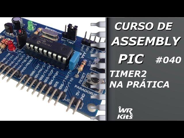 TIMER2 NA PRÁTICA | Assembly para PIC #040