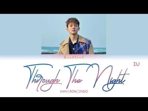 CHEN (첸) - Through the Night (밤편지) COVER (HAN/ROM/INDO Lyrics/가사)