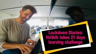 Lockdown Diaries: Hrithik takes 21 days learning challenge..