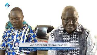 PPTV/Webtv/Bénin : MOELE-BENIN FAIT DES CLARIFICATIONS