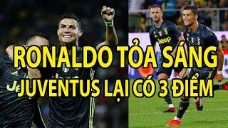 RONALDO TỎA SÁNG giúp Juventus lại có 3 ĐIỂM tại Serie A