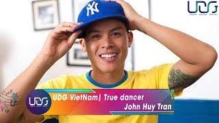 UDG VietNam | True dancer : John Huy Tran