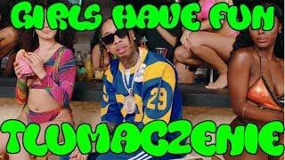 Tyga - Girls Have Fun  ft. Rich The Kid, G-Eazy TŁUMACZENIE PO POLSKU PL