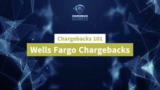 Wells Fargo Chargebacks