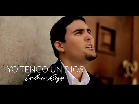 Yo Tengo Un Dios - Wilman Reyes - Video Oficial