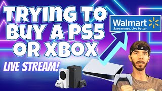 Attempting to Buy the PS5 or Xbox from Walmart - PlayStation 5 Restock Stream