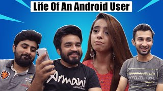 Life of An Android User | DablewTee | WT
