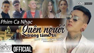 Phim Ca Nhạc 2019 | Quên Người Trong Tâm Trí - Hot Boy Xăm Trổ, Tùng Sơn, Bảo Tủn, Tấn Bo, Yến Xôi