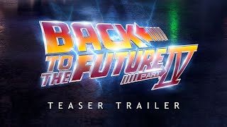 BACK TO THE FUTURE 4 - Movie Trailer Concept (2022) Michael J. Fox, Christopher Lloyde Part IV