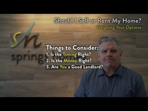 Should You Sell or Rent Your Home? Weighing Your Options
