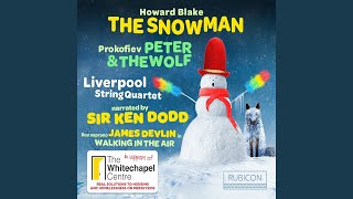 The Snowman for String Quartet and Narrator, Op. 612: II. Walking in the Air