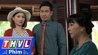 THVL | Những nàng bầu hành động - Tập 16[1]: Bà Xuân bắt Lam lập tức dọn đồ trở về thành phố