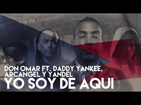 Don Omar - Yo Soy De Aqui ft. Daddy Yankee, Yandel, Arcangel [Official Audio]