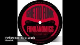 Funkanomics - Let Us Juggle