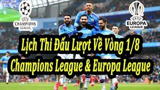Lịch Thi Đấu Lượt Về Vòng 1/8 Champions League và Europa League | Bóng Đá Hôm Nay