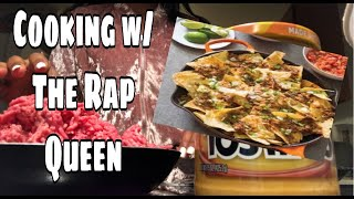 How to make nachos |cooking w/ the rap Queen|