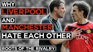 Why Liverpool and Manchester Hate Each Other   United vs Liverpool   Roots of the Rivalry