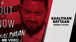 Kaaliyaan Rattaan – Dheeraj Dogra
