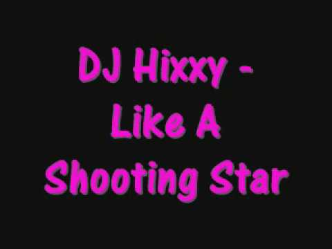 DJ Hixxy - Like A Shooting Star
