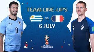 LINEUPS – URUGUAY v  FRANCE- MATCH 57 @ 2018 FIFA World Cup™