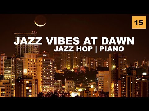 Jazz Vibes At Dawn [Piano Beats, Horns, Jazz Hop, Hip Hop] by GC #15