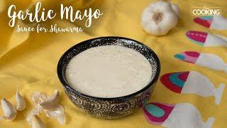 Garlic Mayo Sauce for Shawarma | Ventuno Home Cooking