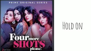 Hold On | Medha Sahi | Four More Shots Please | Full Audio Song