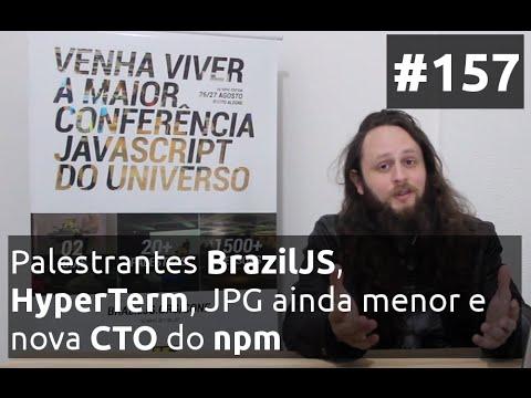Weekly #157 - Palestrantes BrazilJS, HyperTerm, JPG ainda menor e nova CTO do npm