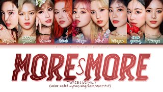 "TWICE(트와이스) ""MORE & MORE"" (Color Coded Lyrics Eng/Rom/Han/가사)"