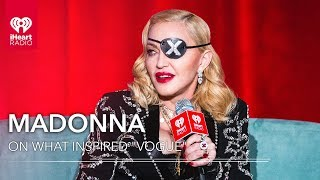 "Madonna On What Inspired ""Vogue"""