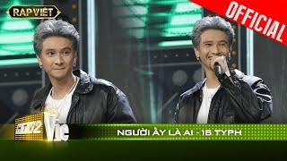 BadBoi Hải Phòng 16 Typh cực ngầu với bản rap chất từng lời Người Ấy Là Ai?| RAP VIỆT [Live Stage]