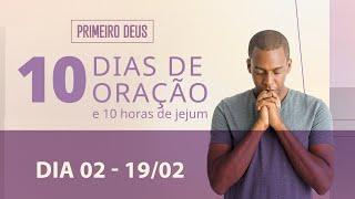 19/02/21 - O SEGREDO DA FELICIDADE DA FAMÍLIA | 10 Dias de Oração - 2º Dia