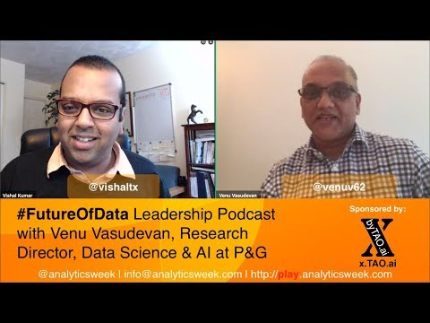 Venu Vasudevan @VenuV62 (@ProcterGamble) on creating a rockstar data science team #FutureOfData #Podcast