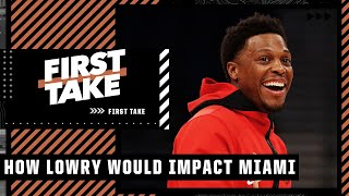 Would Kyle Lowry make the Heat the team to beat in the East?   First Take