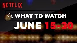 More New Titles on Netflix US | June | Netflix