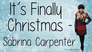 It's Finally Christmas (With Lyrics) - Sabrina Carpenter