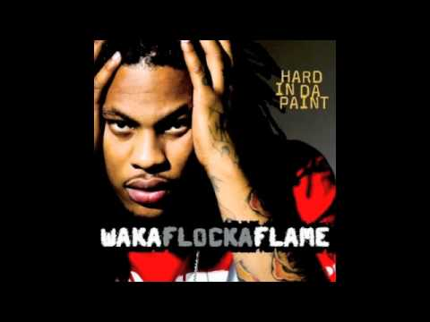 Hard in da paint - Waka flocka flame