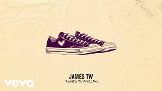 James TW - Right Into Your Love (Audio)