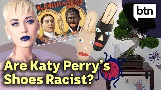 Are Katy Perry's Shoes Racist? – Today's Biggest News