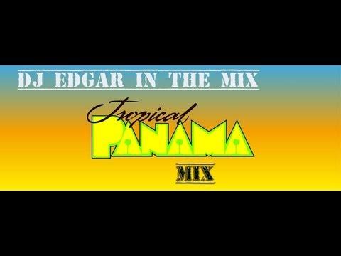 TROPICAL PANAMA MIX DJ EDGAR