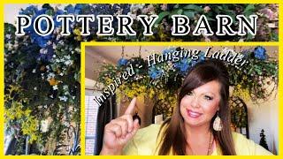 Pottery Barn Inspired - SPRING HANGING LADDER!