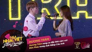 Ánh Nắng Của Anh - Đức Phúc, Hương Tràm | Gala Nhạc Việt - Fan Party (Official)