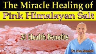 The Miracle Healing of Pink Himalayan Salt - Dr Alan Mandell, DC
