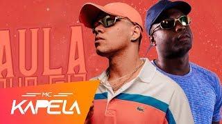 MC Kapela e MC Kelvinho - Aula que Fala (DJ Oreia) Lyric Video