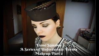 Esme Squalor   A Series of Unfortunate Events   Makeup Part 2