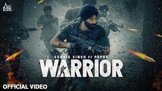 Warrior – Subaig Singh Ft Popsy